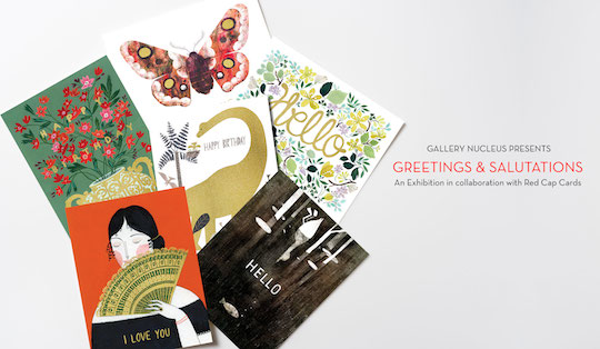 Greetings and Salutations: An Exhibition in collaboration with Gallery Nucleus and Red Cap Cards @redcapcards