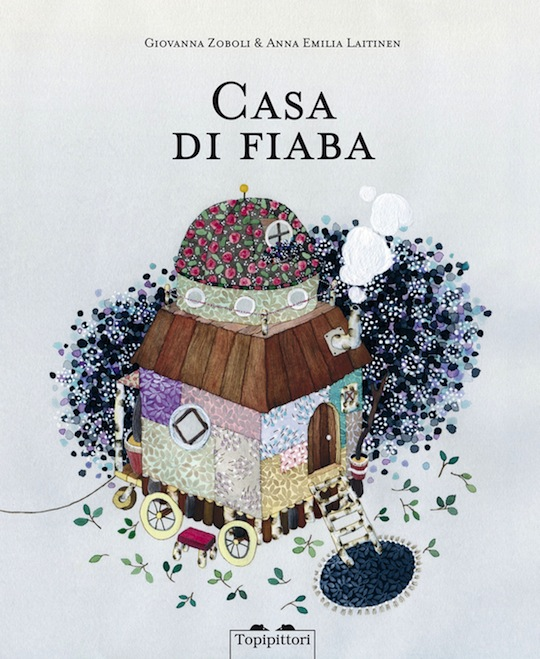 Casa Di Fiaba or House of Fable with illustrations by Anna Emilia Laitinen