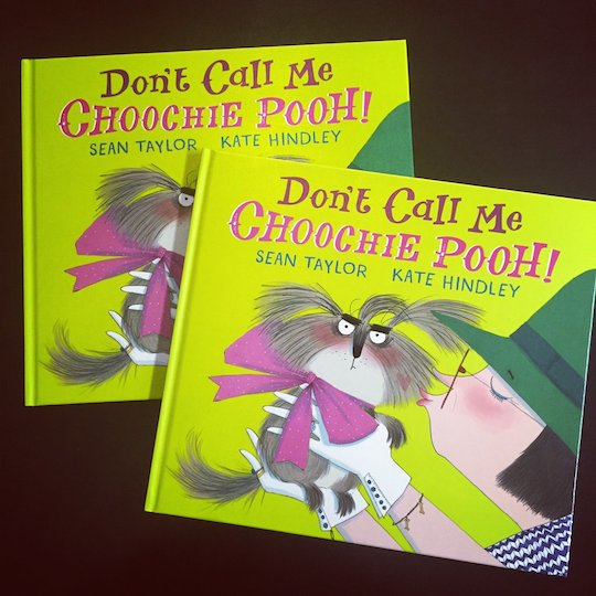 Advance copies of Don't Call Me Choochie Pooh with illustrations by Kate Hindley